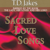 Sacred Love Songs by T.D. Jakes