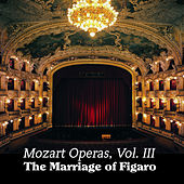 Mozart Operas Vol. III: The Marriage of Figaro by Various Artists
