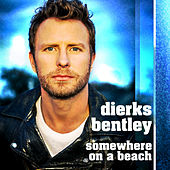 Somewhere On A Beach by Dierks Bentley