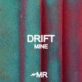 Mine by Drift