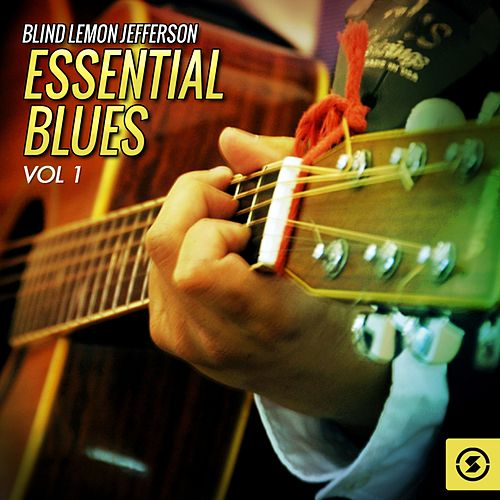 Essential Blues, Vol. 1 by Blind Lemon Jefferson
