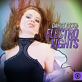 Dance Town: Electro Lights, Vol. 3 by Various Artists