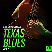 Texas Blues, Vol. 3 by Blind Lemon Jefferson
