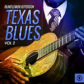 Texas Blues, Vol. 2 by Blind Lemon Jefferson