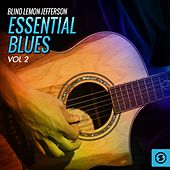 Essential Blues, Vol. 2 by Blind Lemon Jefferson