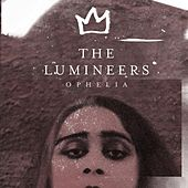 Ophelia by The Lumineers