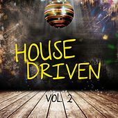 House Driven, Vol. 2 by Various Artists
