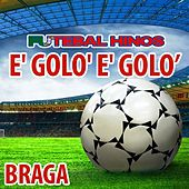 E' Golo' E' Golo' - Hino Do Braga by The World-Band