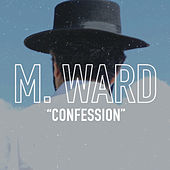 Confession by M. Ward