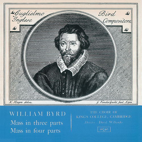 Byrd: Mass in 3 Parts; Mass in 4 Parts by Choir of King's College, Cambridge