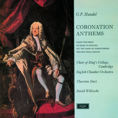 Handel: Coronation Anthems by Choir of King's College, Cambridge