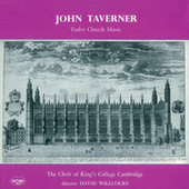 Taverner: Tudor Church Music; Croft: Burial Service by Choir of King's College, Cambridge