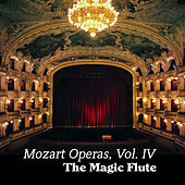 Mozart Operas Vol. IV: The Magic Flute by Various Artists