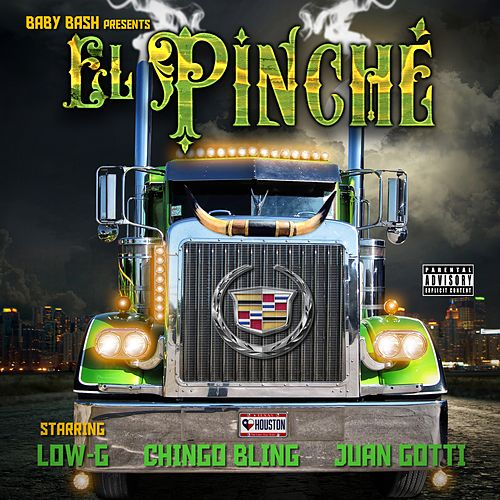 El Pinche (feat. Low-G, Chingo Bling & Juan Gotti) - Single by Baby Bash
