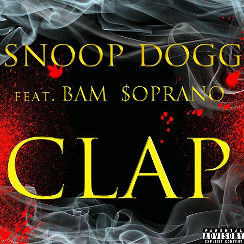 Clap (feat. Bam Soprano) by Snoop Dogg