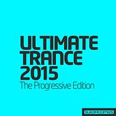 Ultimate Trance 2015: Progressive Edition - EP by Various Artists