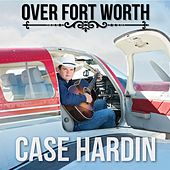 Over Fort Worth by Case Hardin