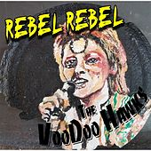 Rebel Rebel by The VooDoo Hawks