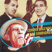 Compay Segundo y los Compadres by Los Compadres