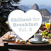 Chillout for Breakfast, Vol. 2 by Various Artists