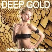 Deep Gold (Chillhouse & Deep Rhythms) by Various Artists