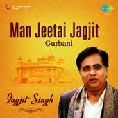 Man Jeetai Jagjit Gurbani by Jagjit Singh