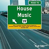 Road to House Music, Vol. 19 by Various Artists