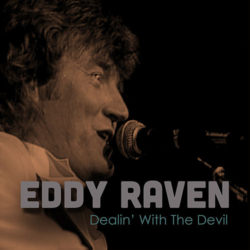 Dealin' with the Devil (Live) by Eddy Raven