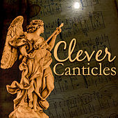 Clever Canticles by Various Artists
