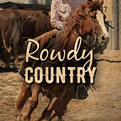 Rowdy Country by Various Artists