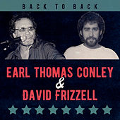 Back to Back: Earl Thomas Conley & David Frizzell by Various Artists