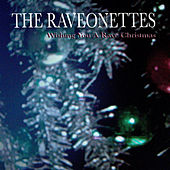 Wishing You A Rave Christmas by The Raveonettes