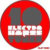 10 Electro House Tunes by Various Artists