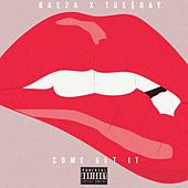 Come Get It (feat. Tue$day) - Single by Baeza