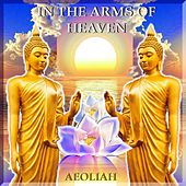 In the Arms of Heaven (Moola Prayer) by Aeoliah