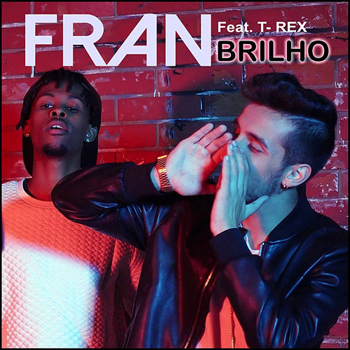 Brilho (feat. T-Rex) by Fran