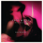 Intimacy: Music For Love by Raphael