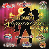 Las Bandas Románticas De América 2016 by Various Artists