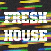 Fresh House by Various Artists