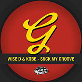 Suck My Groove by Wise D