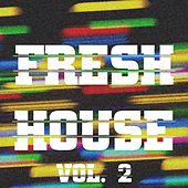 Fresh House, Vol. 2 by Various Artists