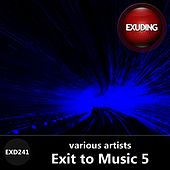 Exit to Music, Vol. 5 by Various Artists