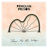 Show Me the Way Remix EP by Penguin Prison