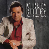 Here I Am Again by Mickey Gilley