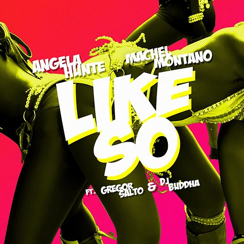 Like So (feat. Gregor Salto & DJ Buddha) - Single by Machel Montano