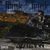 Outlaw by Trick Trick