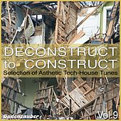 Deconstruct to Construct, Vol. 9 - Selection of Asthetic Tech-House Tunes by Various Artists