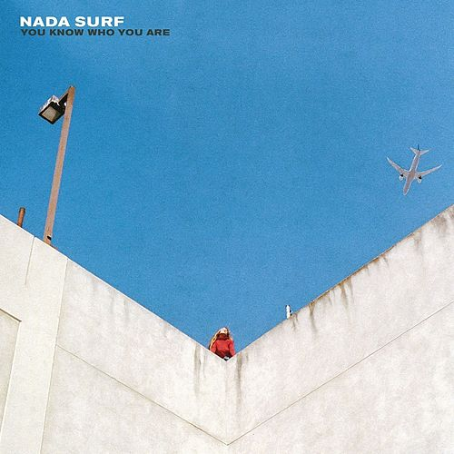 You Know Who You Are by Nada Surf