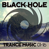 Black Hole Trance Music 01-16 by Various Artists