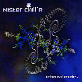 Ethereal Etudes by Mister Chill'R